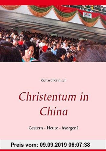 Gebr. - Christentum in China: Gestern - Heute - Morgen?