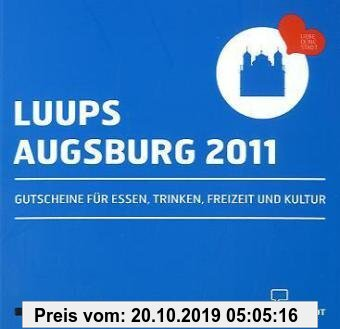 Gebr. - LUUPS - AUGSBURG 2011: Gutscheine für Essen, Trinken, Freizeit und Kultur