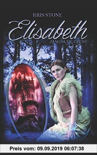 Gebr. - Elisabeth: magische Ebene (Die Hexen von San Francisco, Band 3)
