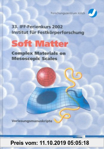 Gebr. - Soft matter: complex materials on mesoscopic scale: Lecture manuscripts of the 33rd IFF winter school. This winter school was organized on Mar