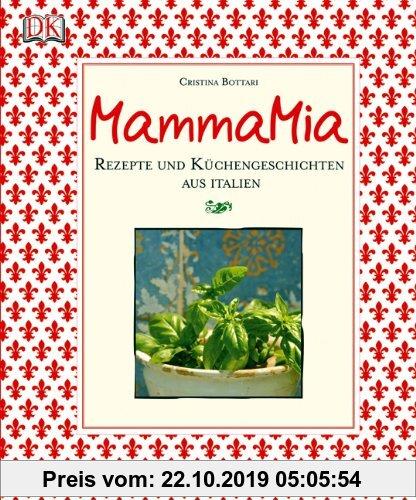 Gebr. - Mamma Mia: Rezepte und Küchengeschichten aus Italien