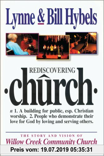 Gebr. - Rediscovering Church: N 1. a Building for Public, Esp. Christain, Worship. 2. People Who Demonstrate Their Love for God by Loving and Serving