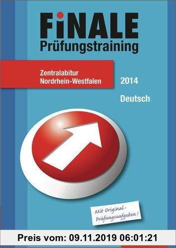 Gebr. - Finale - Prüfungstraining Zentralabitur Nordrhein-Westfalen: Abiturhilfe Deutsch 2014