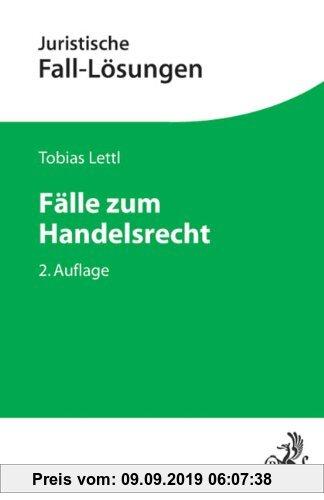 Gebr. - Fälle zum Handelsrecht (Juristische Fall-Lösungen)
