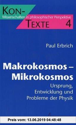 Gebr. - Makrokosmos. Mikrokosmos. Ursprung, Entwicklung und Probleme der Physik