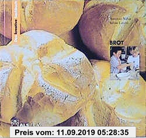 Gebr. - Das kreative Sachbuch Brot (ALS-Studio-Reihe)
