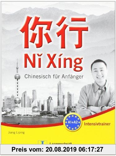 Gebr. - Ni Xing - Intensivtrainer mit Lösungen: Chinesisch für Anfänger