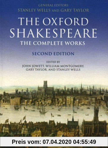 The Oxford Shakespeare. The Complete Works