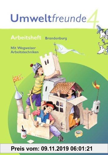 Gebr. - Umweltfreunde - Brandenburg: 4. Schuljahr - Arbeitsheft mit Wegweiser Arbeitstechniken