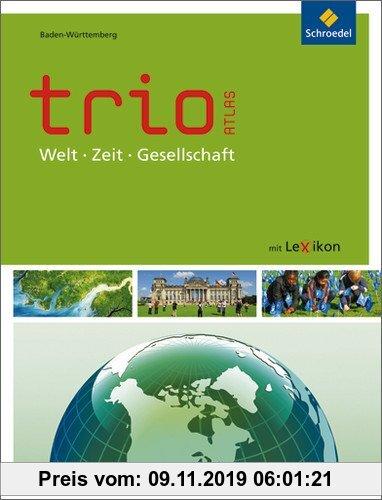 Gebr. - Trio Atlas für Erdkunde, Geschichte und Politik - Ausgabe 2011: Baden-Württemberg