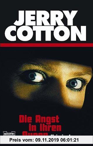 Die Angst in ihren Augen (Jerry Cotton. Bastei Lübbe Taschenbücher)