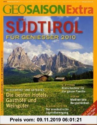 Gebr. - GEO Saison Extra 28/2010: Südtriol - Für Geniesser 2010. Die besten Hotels, Gasthöfe und Weingüter