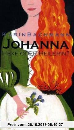 Gebr. - Johanna - Hexe oder Heilerin?