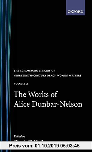 Gebr. - The Works of Alice Dunbar-Nelson: Volume 2 (Schomburg Library on Nineteenth-Century Black Women Writers)