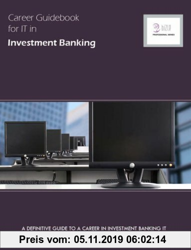Gebr. - Career Guidebook for It in Investment Banking: A Definitive Guide to a Career in Investment Banking IT